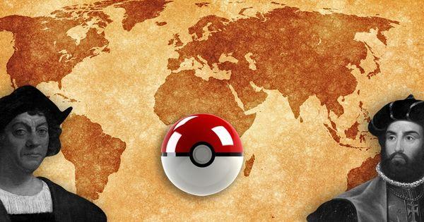 Centuries ago, explorers like Columbus and Vasco da Gama played a real-life version of Pokémon Go
