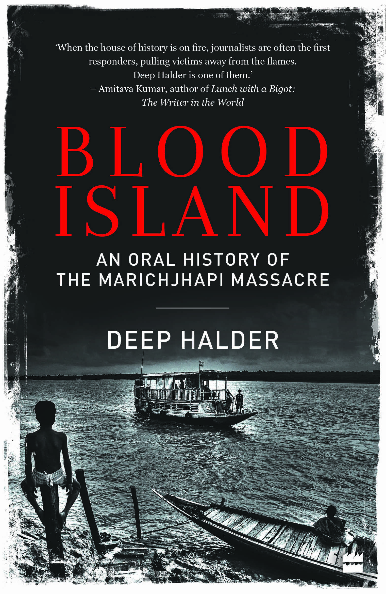 Blood Island An Oral History of the Marichjhapi Massacre