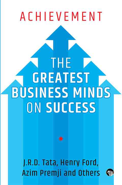 Achievement The Greatest Business Minds on Success