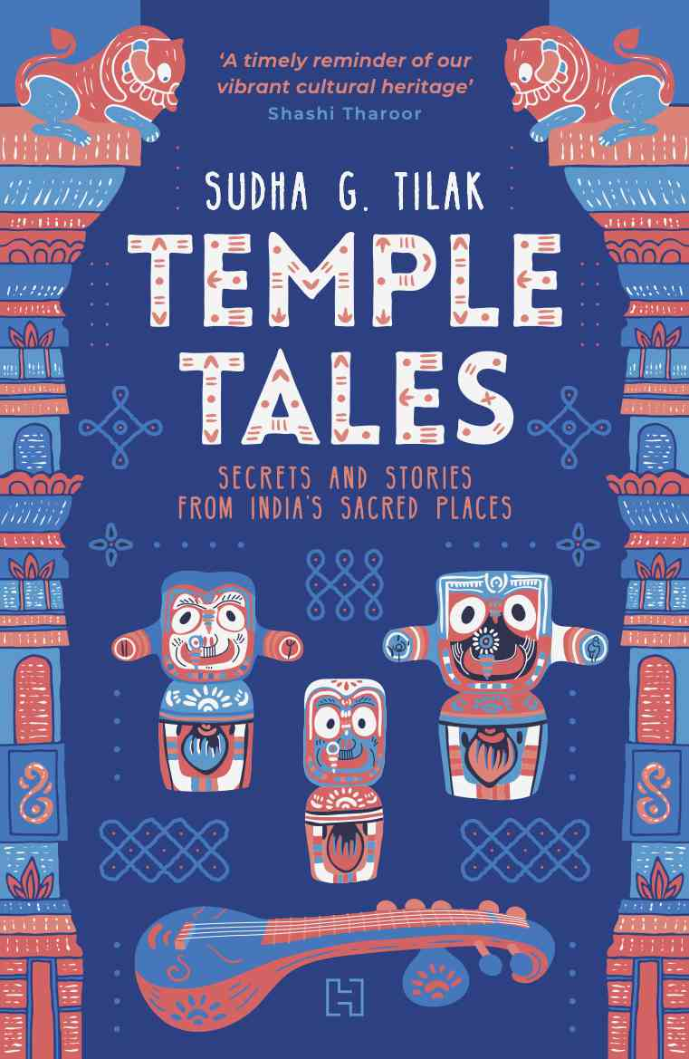 Temple Tales Secrets and Stories from India's Sacred Places