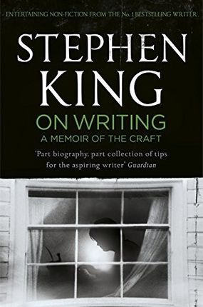On Writing: A Memoir of the Craft, by Stephen King