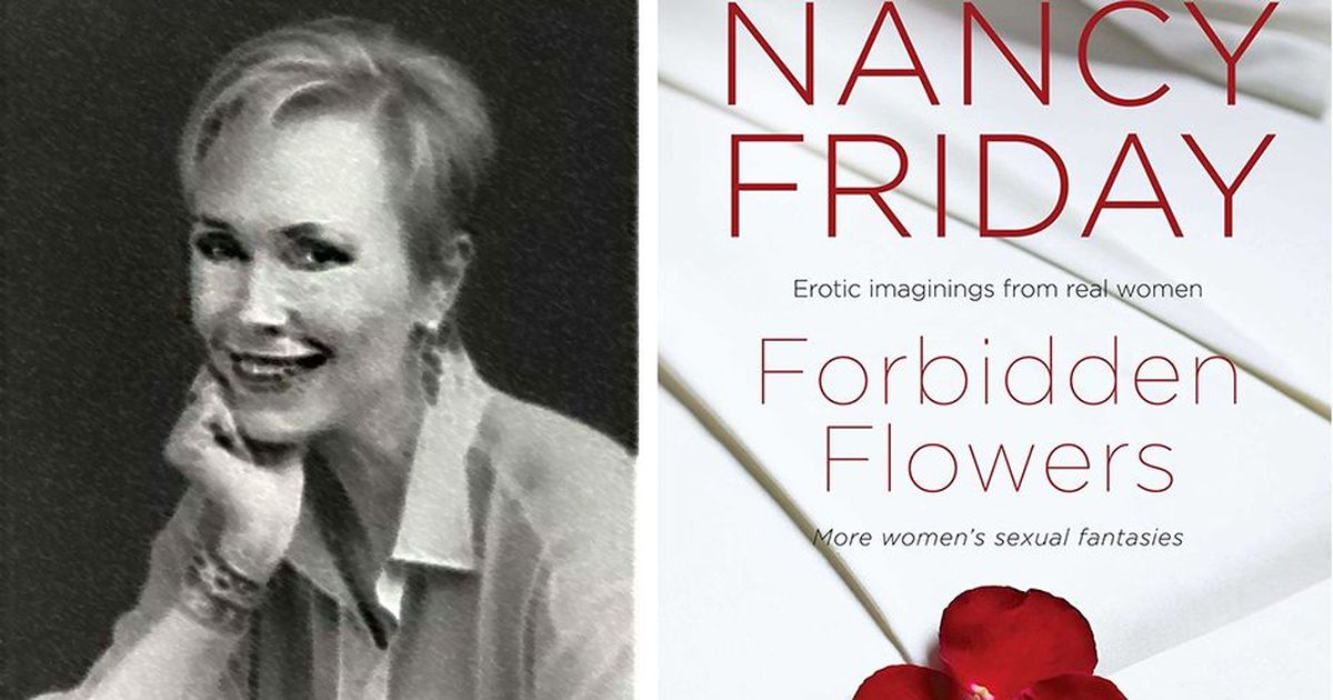 Nancy Friday, pioneer author on women's sexuality, dies at 84