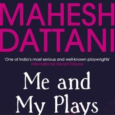 Why Mahesh Dattani will start afresh and not fade away