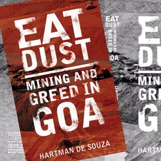 Let's take it out as fast as we can: How the mining corporations plundered Goa and its people