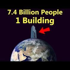 Video: Can the entire human race fit inside one building (and why is that even important)?